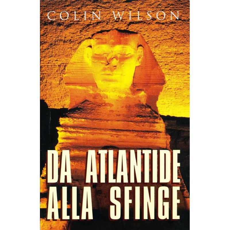 Colin Wilson. Da Atlantide alla Sfinge