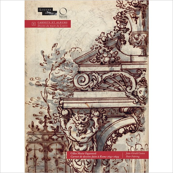 Gilles Marie Oppenord. Carnet de dessins faits à Rome, 1692-1699