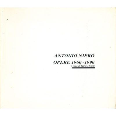 Antonio Niero. Opere 1960-1990