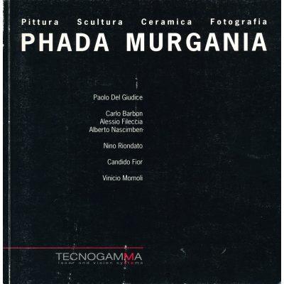 Phada Murgania. Pittura Scultura Ceramica Fotografia