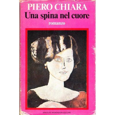 Piero Chiara. Una spina nel cuore