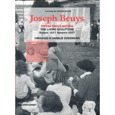 Joseph Beuys. Difesa della Natura - The Living Sculpture