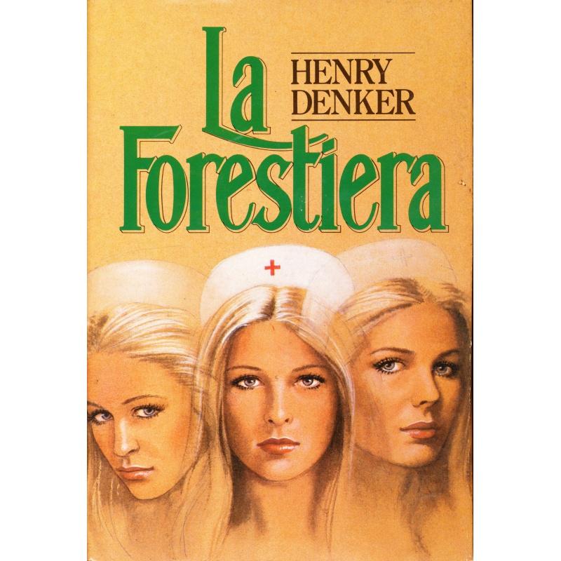 Henry Denker. La forestiera