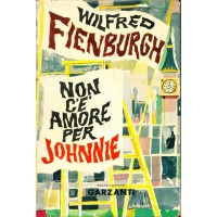 Wilfred Fienburgh. Non c'e' amore per Johnnie