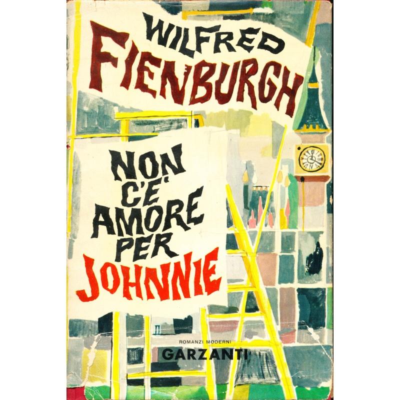 Wilfred Fienburgh. Non c'e' amore per Johnnie