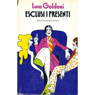 Luca Goldoni. Esclusi i presenti