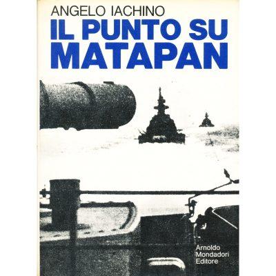 Angelo Iachino. Il punto su Matapan
