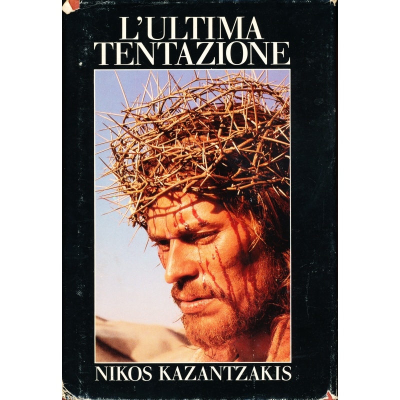 Nikos Kazantzakis. L'ultima tentazione