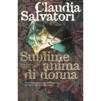 Claudia Salvatori. Sublime anima di donna
