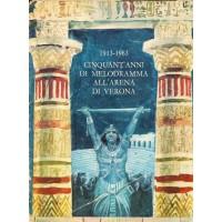 Cinquant'anni di melodramma all'Arena di Verona - 1913-1963