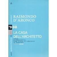Raimondo D'Aronco. La casa dell'architetto