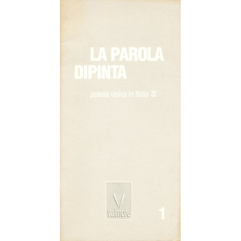 La Parola Dipinta - Scrittura visuale in Italia '60-'90 - 1