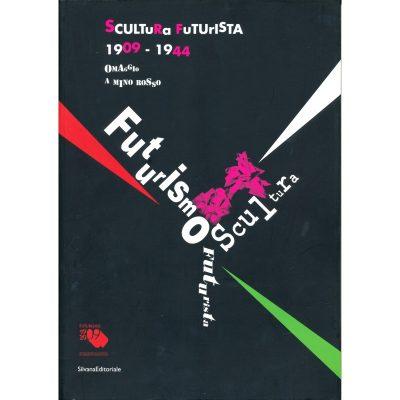 Scultura futurista 1909-1944 - Omaggio a Mino Rosso