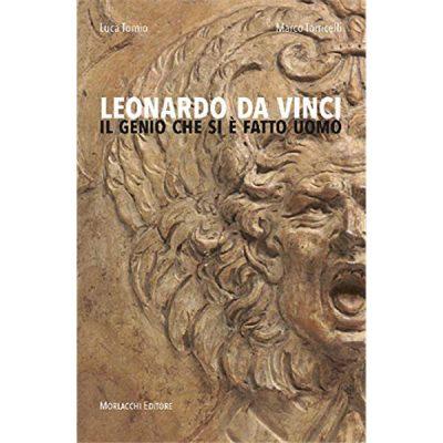 Leonardo da Vinci. Il genio che si è fatto uomo