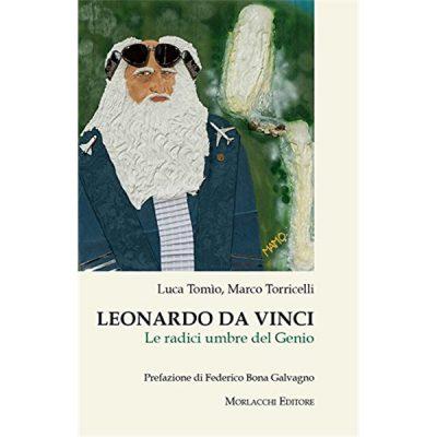 Leonardo da Vinci. Le radici umbre del genio