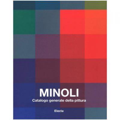 Minoli. Catalogo generale della pittura. I primi anni