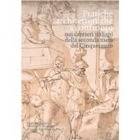 Pratiche architettoniche a confronto nei cantieri italiani della seconda metà del Cinquecento