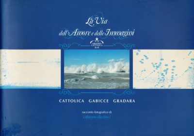 Antonio Barbieri. La via dell'amore e delle immagini