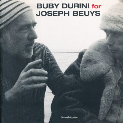 Lucrezia De Domizio Durini - Enrico Gusella. Buby Durini for Joseph Beuys