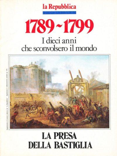 1789-1799. I dieci anni che sconvolsero il mondo - La presa della Bastiglia