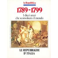 1789-1799. I dieci anni che sconvolsero il mondo - Le Repubbliche d'Italia