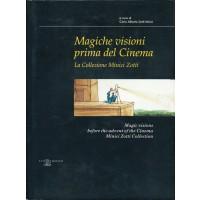 Magiche visioni prima del Cinema - La collezione Minici Zotti