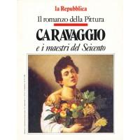 Il romanzo della Pittura: Caravaggio e i maestri del Seicento