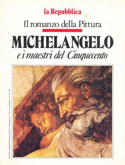 Il romanzo della Pittura: Michelangelo e i maestri del Cinquecento