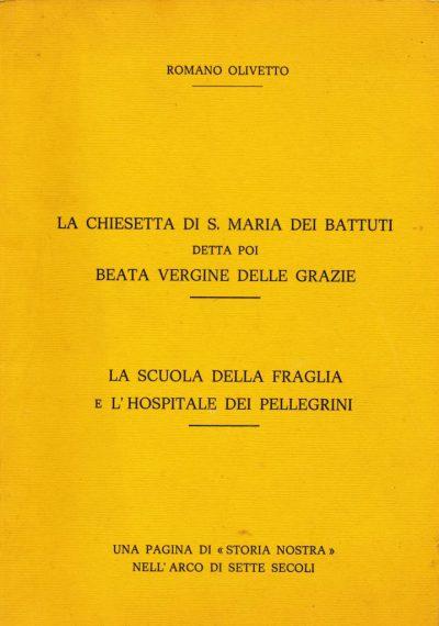 Romano Olivetto. La Chiesetta di S.Maria dei Battuti