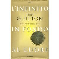 Jean Guitton con Francesca Fini. L'infinito in fondo al cuore