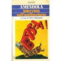 Giorgio Amendola. Intervista sull'antifascismo