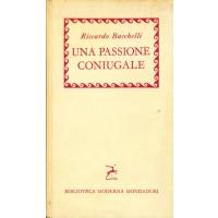 Riccardo Bacchelli. Una passione coniugale