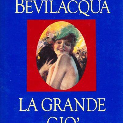 Alberto Bevilacqua. La grande Gio'