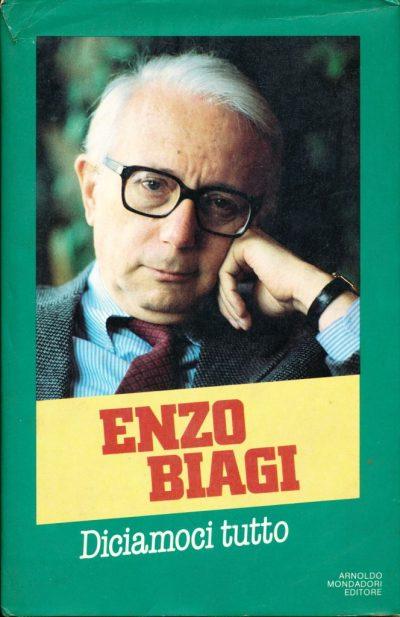 Enzo Biagi. Diciamoci tutto