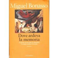 Miguel Bonasso. Dove ardeva la memoria