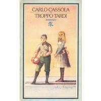 Carlo Cassola. Troppo tardi