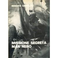 Renato Cepparo. Missione segreta Mar Nero