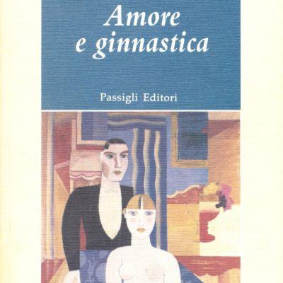 Edmondo De Amicis. Amore e ginnastica