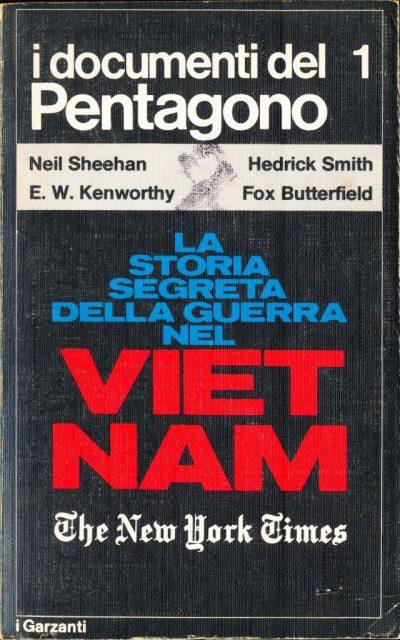 La storia segreta della guerra nel Vietnam - I documenti del Pentagono