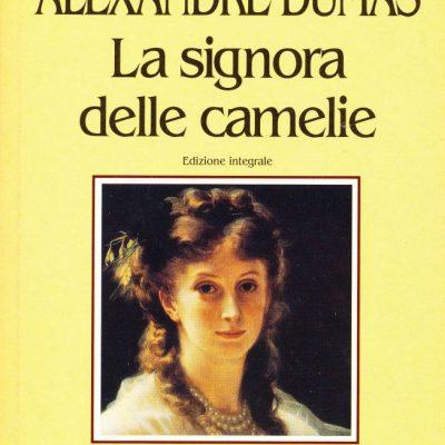 Alexandre Dumas. La signora delle camelie