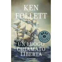 Ken Follett. Un luogo chiamato libertà