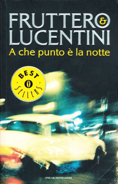 Fruttero & Lucentini. A che punto è la notte