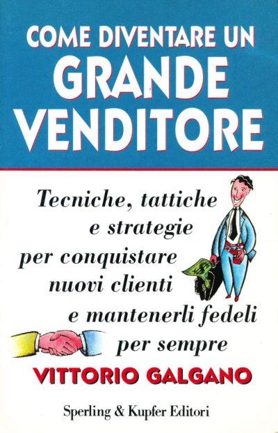 Vittorio Galgano. Come diventare un grande venditore