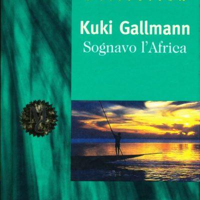 Kuki Gallmann. Sognavo l'Africa