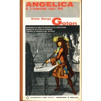 Anne e Serge Golon. Angelica e l'amore del Re