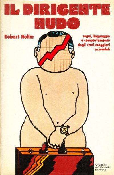 Robert Heller. Il dirigente nudo
