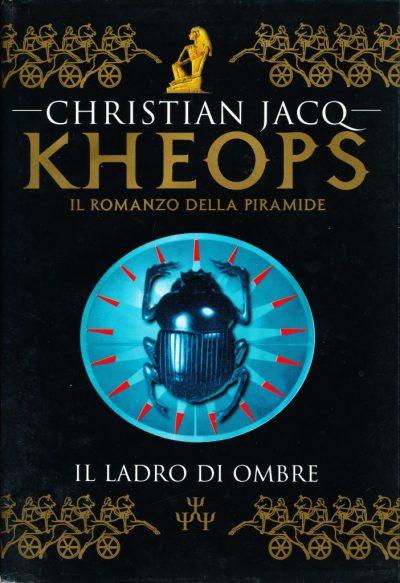 Christian Jacq. Il romanzo di Kheops - Il ladro di ombre