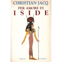 Christian Jacq. Per amore di Iside