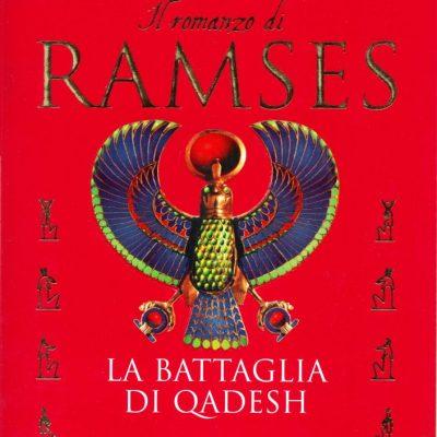 Christian Jacq. Il romanzo di Ramses - La battaglia di Qadesh