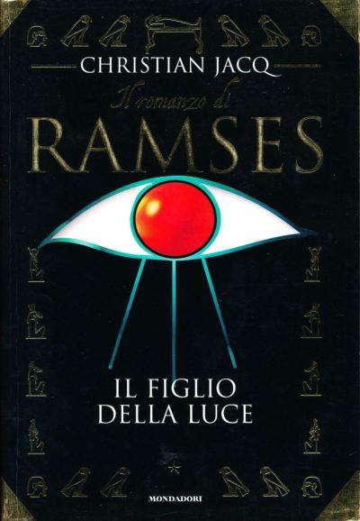 Christian Jacq. Il romanzo di Ramses - Il figlio della luce